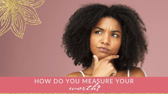 Measure your worth