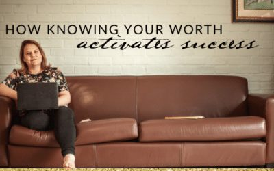 How Knowing Your Worth Activates Success